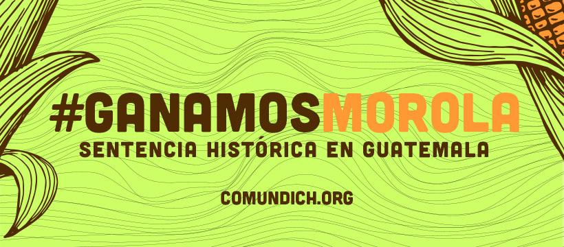 #GanamosMorola – Sentencia histórica en Guatemala